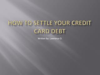 How to Settle your Credit Card Debt