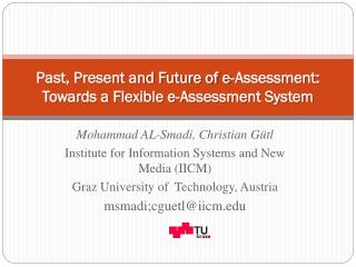Past, Present and Future of e-Assessment:  Towards a Flexible e-Assessment System