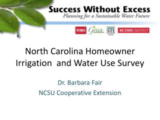 North Carolina Homeowner Irrigation  and Water Use Survey