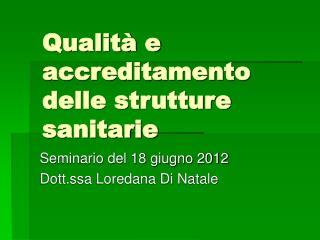 Qualità e accreditamento delle strutture sanitarie