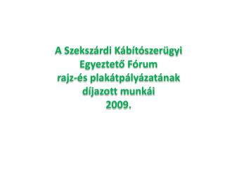A Szekszárdi Kábítószerügyi Egyeztető Fórum rajz-és plakátpályázatának díjazott munkái 2009.