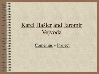 Karel Ha ler and Jarom r Vejvoda