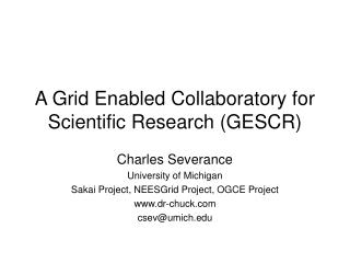 A Grid Enabled Collaboratory for Scientific Research (GESCR)
