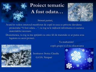Proiect tematic A fost odata…
