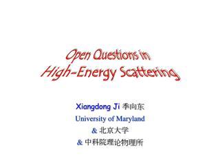 Xiangdong Ji 季向东 University of Maryland &  北京大学 &  中科院理论物理所