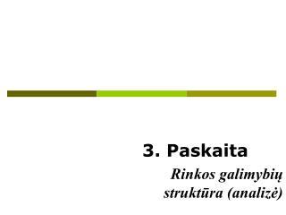 3. Paskaita Rinkos galimybių struktūra (analizė)
