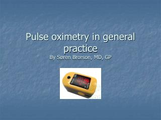 Pulse oximetry in general practice By S ren Brorson, MD, GP