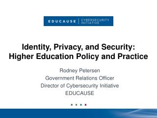 Identity, Privacy, and Security:   Higher Education Policy and Practice