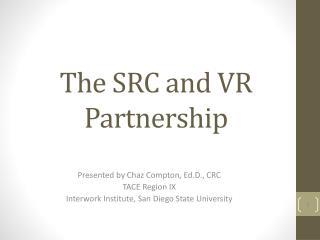 The SRC and VR Partnership