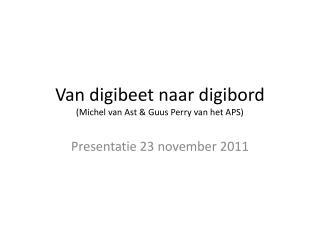 Van digibeet naar digibord (Michel van Ast & Guus Perry van het APS)