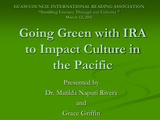 Going Green with IRA to Impact Culture in the Pacific