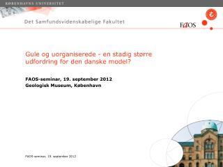 Gule og uorganiserede - en stadig større udfordring for den danske model?