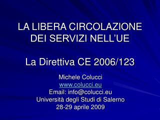 LA LIBERA CIRCOLAZIONE DEI SERVIZI NELL'UE La Direttiva CE 2006/123
