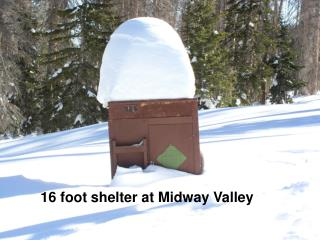 16 foot shelter at Midway Valley