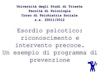 Esordio psicotico: riconoscimento e intervento precoce. Un esempio di programma di prevenzione