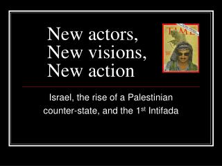 New actors,  New visions,  New action