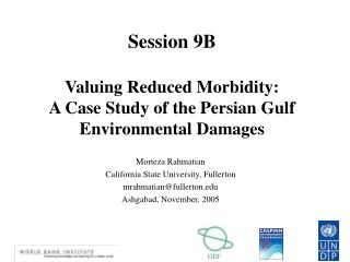 Session 9B Valuing Reduced Morbidity: A Case Study of the Persian Gulf Environmental Damages