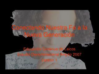 Conectando Nuestra Fe a la  Nueva Generación