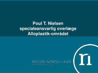 Poul T. Nielsen specialeansvarlig overlæge Alloplastik-området