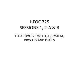 HEOC 725 SESSIONS 1, 2-A & B