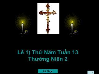 Lễ 1) Thứ Năm Tuần 13 Thường Niên 2
