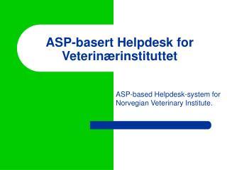 ASP-basert Helpdesk for Veterinærinstituttet