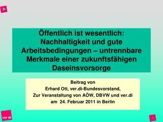 Beitrag von  Erhard Ott, ver.di-Bundesvorstand, Zur Veranstaltung von AÖW, DBVW und ver.di