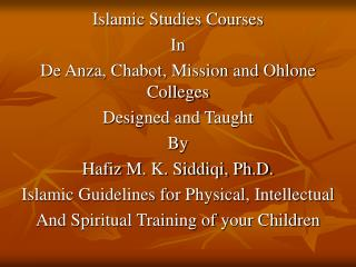 Islamic Studies Courses In  De Anza, Chabot, Mission and Ohlone Colleges Designed and Taught  By