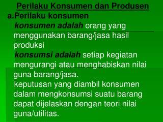 Perilaku Konsumen dan Produsen Perilaku konsumen