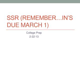 SSR (Remember…In's due March 1)