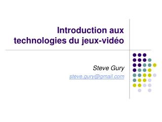 Introduction aux technologies du jeux-vid�o