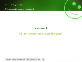 Seminar 4 5S - systematisk orden og ryddelighed