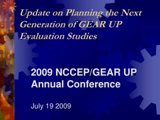 Update on Planning the Next Generation of GEAR UP Evaluation Studies