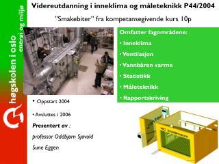 """Videreutdanning i inneklima og måleteknikk P44/2004 """"Smakebiter"""" fra kompetansegivende kurs 10p"""