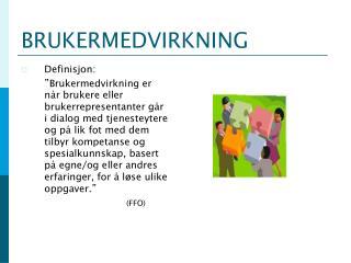 BRUKERMEDVIRKNING