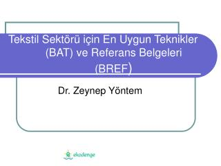 Tekstil Sekt�r� i�in En Uygun Teknikler (BAT) ve Referans Belgeleri (BREF )