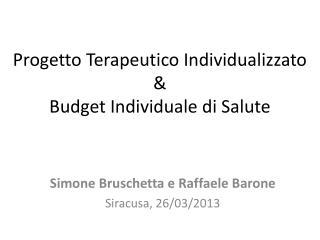 Progetto Terapeutico Individualizzato  &  Budget Individuale di Salute