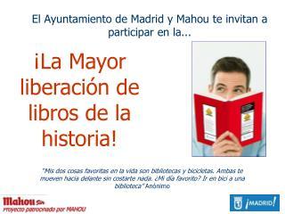 El Ayuntamiento de Madrid y Mahou te invitan a participar en la...