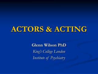 ACTORS & ACTING