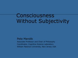 Consciousness Without Subjectivity