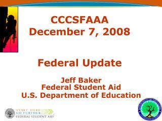 CCCSFAAA December 7, 2008 Federal Update