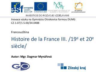 Histoire  de la France  III. /19 e  et 20 e  si�cle/