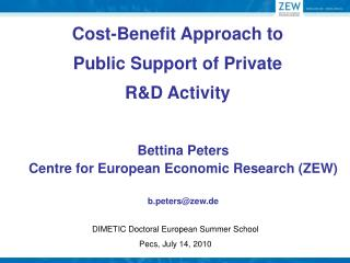Cost-Benefit Approach to  Public Support of Private  R&D Activity