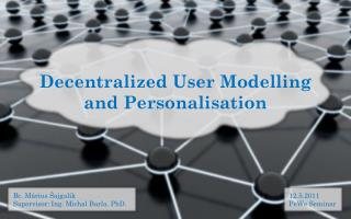 Decentralized User Modelling and Personalisation