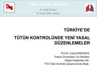Prof.Dr. Celal KARLIKAYA Trakya Üniversitesi Tıp Fakültesi Göğüs Hastalıkları AD.