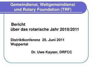 Gemeindienst, Weltgemeindienst  und Rotary Foundation (TRF)