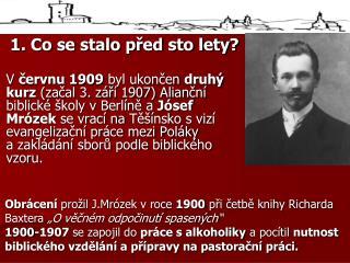 1. Co se stalo před sto lety?