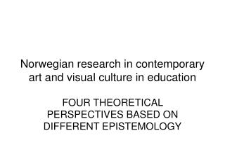 Norwegian research in contemporary art and visual culture in education