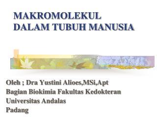 MAKROMOLEKUL DALAM TUBUH MANUSIA