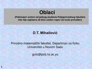 D.T. Mihailović Prirodno-matema tički fakultet , Departman za fiziku Univerzitet u Novom Sadu